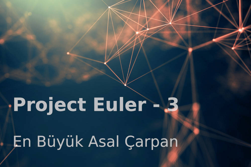 Photo of Project Euler 3: En Büyük Asal Çarpan