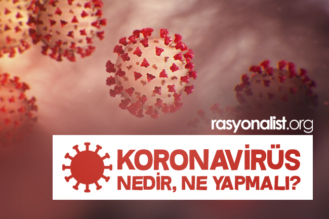 Photo of Koronavirüs Nedir ve Ne Yapmalı?